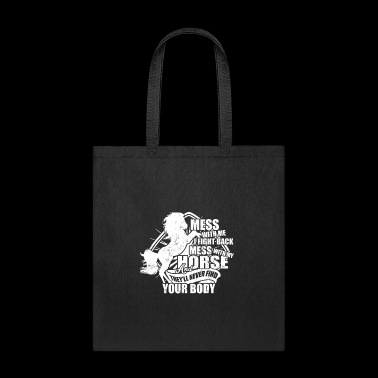 Mess With My Horse T Shirt - Tote Bag