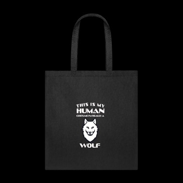 This Is My Human Costume Im Really A Wolf Gift - Tote Bag