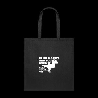 If you are Happy and you know it clap your....Oh - Tote Bag