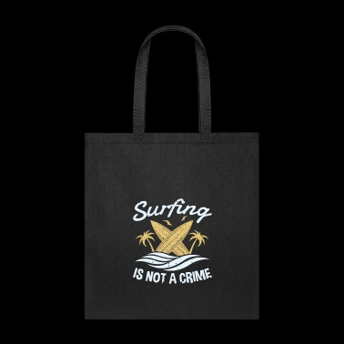 Surfing Is Not A Crime Distressed Surfboa - Tote Bag