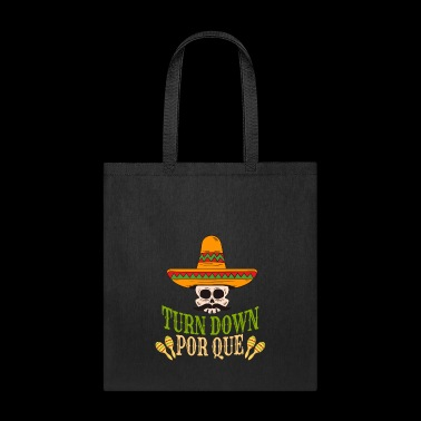 Turn Down Por Que Cinco De Mayo - Tote Bag