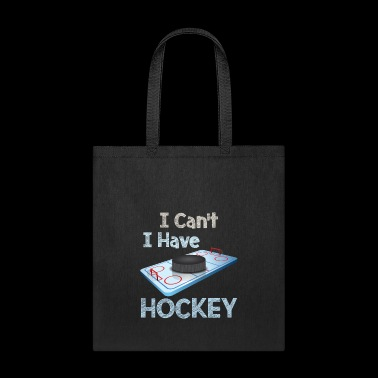 I Can't I Have Hockey - Tote Bag
