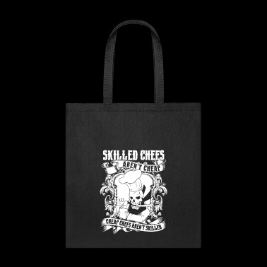 Skilled Chefs Aren't Cheap T Shirt - Tote Bag
