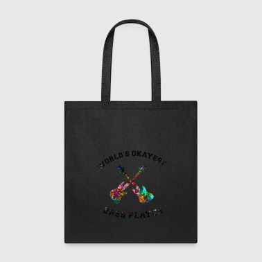Worlds okayest Bass Player - Tote Bag