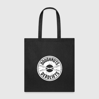 Doughnuts and Deadlifts - Donut Workout Shirt - Tote Bag