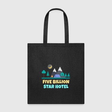 Five Billion Star Hotel Camping - Tote Bag