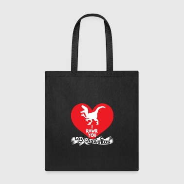 I Rawr You Loveasaurus Love Heart Romantic Holiday - Tote Bag