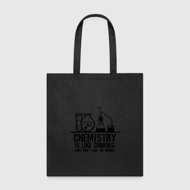 Chemistry Is Like Cooking - Chemie Nerd Geek Gift - Tote Bag