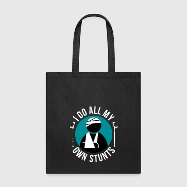 Broken Arm I Do All My Own Stunts Get Well Soon - Tote Bag