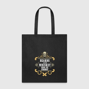 Beards and Whiskey Make Me Frisky gift idea - Tote Bag