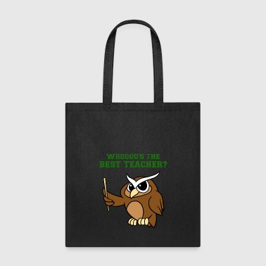 Whoooo's The Best Teacher Funny Owl Hoot Lover Pun - Tote Bag