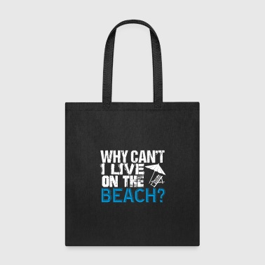 Why Can't I Live On The Beach Summer Vacation Fun - Tote Bag