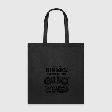 Biker = Low Stupidity Tolerance - Gift - Tote Bag