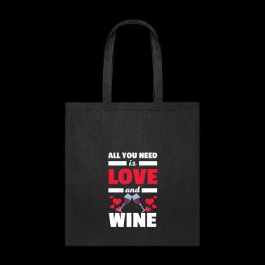 Cool All You Need is Love and Wine T-Shirt - Tote Bag