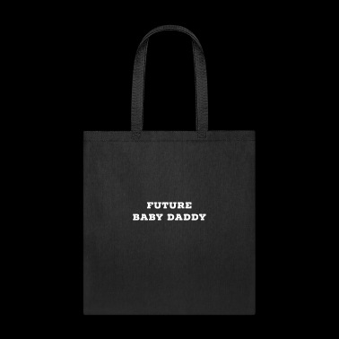 Future Baby Daddy Father's Day - Tote Bag