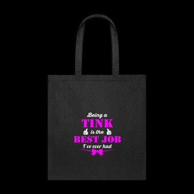Being Tink is best job ever - Tote Bag