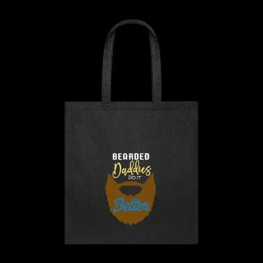 Bearded Daddies Do It Better - Tote Bag