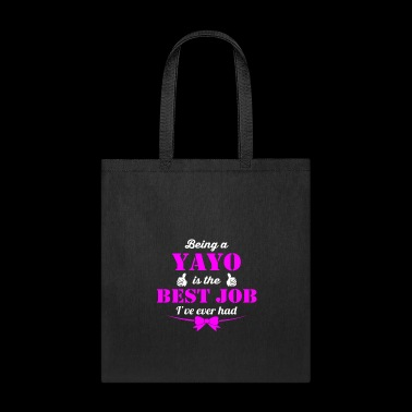 Being YaYo is best job ever - Tote Bag