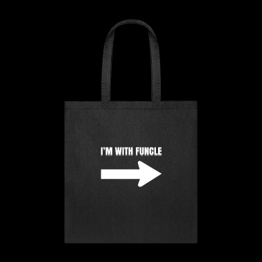 I'm With Funcle Side Arrow Funny Fun Uncle Humor - Tote Bag