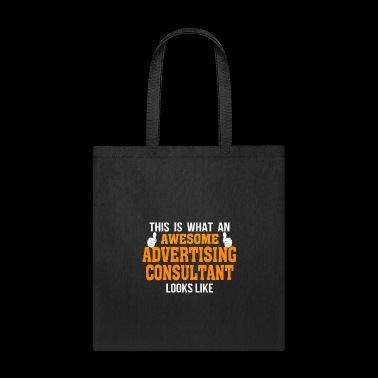 This is what an awesome ADVERTISING CONSULTANT lo - Tote Bag