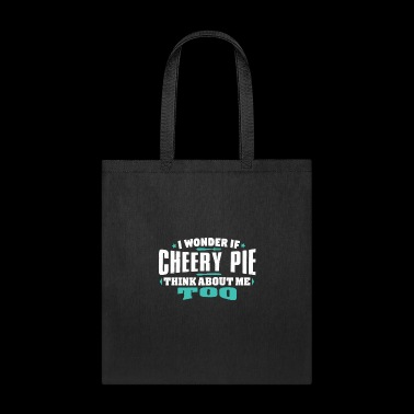 I Wonder If Cherry Pie Think About Me Too Food lover - Tote Bag