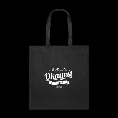 World's Okayest Sister - Tote Bag