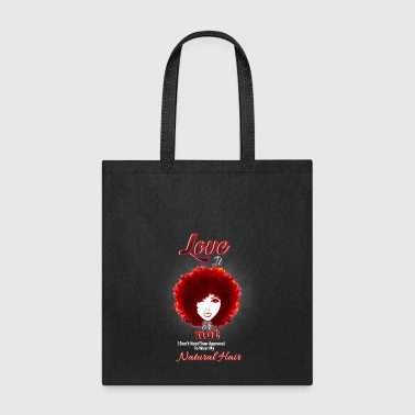 I Don't Need Your Approval To Wear Natural Hair.. - Tote Bag