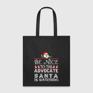 Be Nice To The Advocate Santa Is Watching - Tote Bag