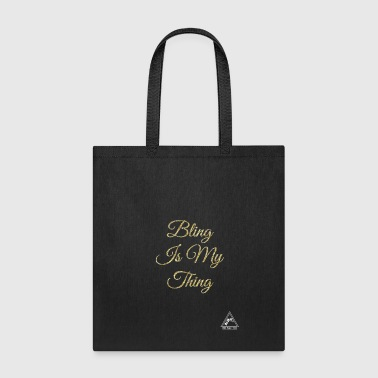 Bling Is My Thing - Tote Bag