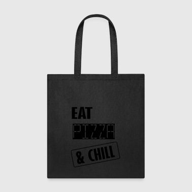 eat pizza and chill - Tote Bag