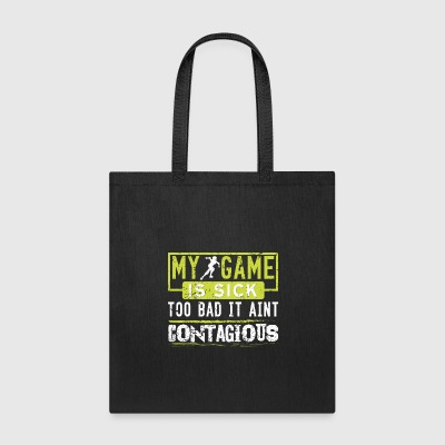 My Game Is Sick Too Bad it Aint Contagious Roller Derby - Tote Bag