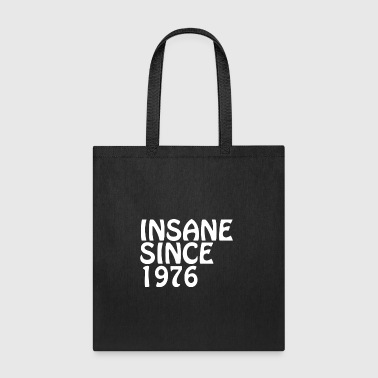 Insane Since 1976 Funny Happy Birthday Shirt - Tote Bag