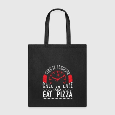 Eat Pizza Italian Thin Crust Pizza Lover Party Call In Late - Tote Bag