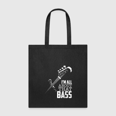 Im All About That Bass Bass Guitar - Tote Bag