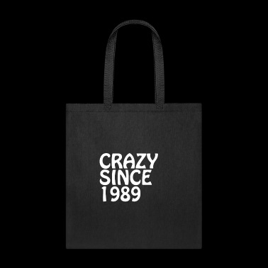 Crazy Since 1989 Birthday Gift Shirt - Tote Bag