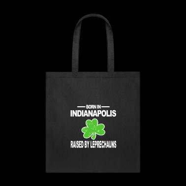 Indianapolis Shirt Raised By Leprechauns St Patricks Hoodie - Tote Bag