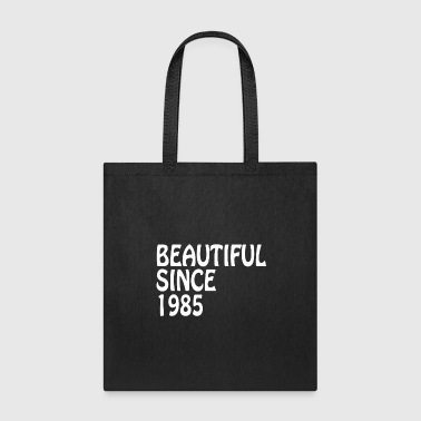 Beautiful Since 1985 Birthday Friend T Shirt - Tote Bag