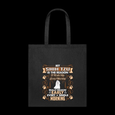 My Shih Tzu Dog Wake Up Every Morning - Tote Bag