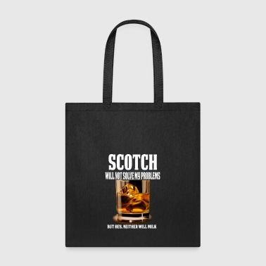 Funny Scotch Lover Gift Scotch Won't Solve My Problems - Tote Bag