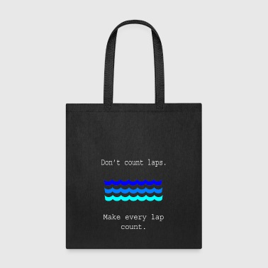 Funny Swimming Gifts Don'r Count Laps Water - Tote Bag