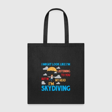 I'm Skydiving T Shirt - Tote Bag