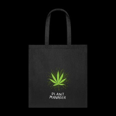 Plant Manager - Weed Cannabis THC CBD Pot 420 - Tote Bag