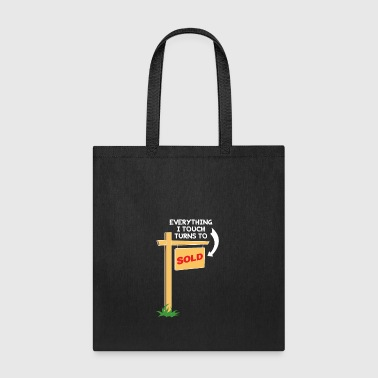 Realtor - Everything I Touch Turns To Sold - Tote Bag