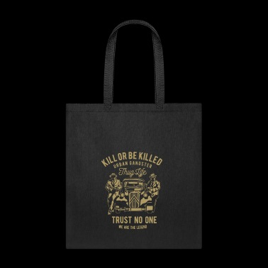 KILL OR BE KILLED - Tote Bag