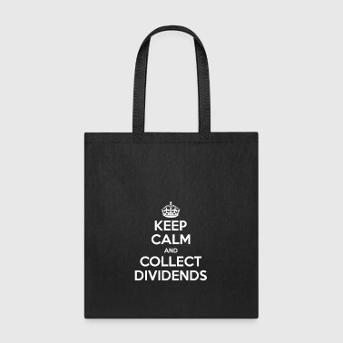 Keep calm and collect dividends | Gift - Tote Bag