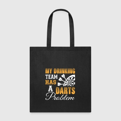 My Drinking Team Has A Darts Problem T Shirt - Tote Bag