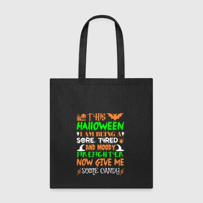 This Halloween Tired Moody Firefighter Candy - Tote Bag