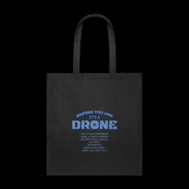 Before You Ask It's A Drone Gift - Tote Bag