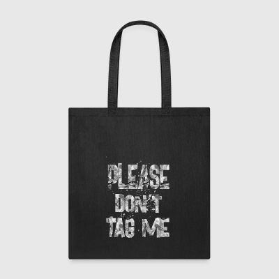 Please don t Tag Me 2 - Tote Bag