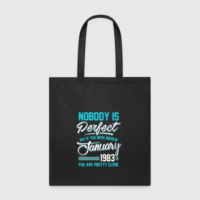 January 1983 You are pretty close perfect - Tote Bag